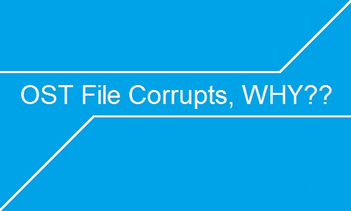 OST file corruption reasons