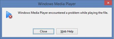 Windows Media Player encountered a problem while playing the file.