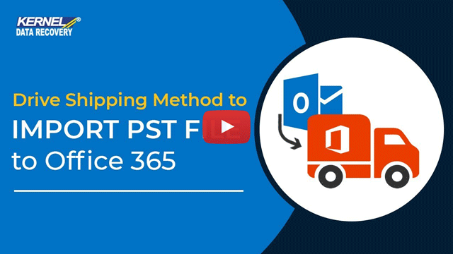 Drive Shipping Method to Import PST File to Office 365 video